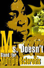 Ms. Doesn't Stand for Multiple Sclerosis by Chamein T Canton (Paperback / softback, 2000)