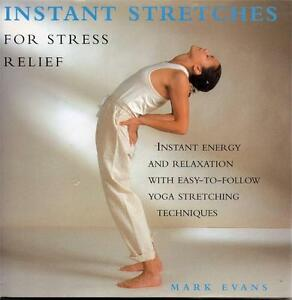 yoga instant stretches stress relief techniques mark evans