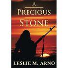 A Precious Stone by Leslie M Arno (Paperback / softback, 2015)