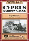 Cyprus Narrow Guage by Hugh Ballantyne (Hardback, 2007)