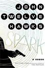 Spark by John Twelve Hawks (Hardback, 2014)