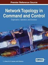 Network Topology in Command and Control : Organization, Operation, and...