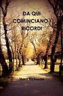 Da Qui Cominciano I Ricordi by Mara Richiedei (Paperback, 2015)