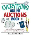 The  Everything  Online Auctions Book: All You Need to Buy and Sell with Success-on eBay and Beyond! by Steve Encell, Si Dunn (Paperback, 2006)