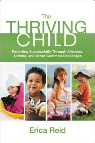 The Thriving Child: Parenting Through Allergies, Asthma & More - Natural Care