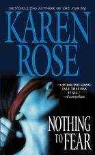 Nothing to Fear by Karen Rose (2005, Paperback)