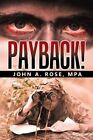 Payback! by Mpa John a Rose (Paperback / softback, 2015)