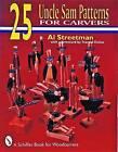 25 Uncle Sam Patterns by Al Streetman (Paperback, 1999)