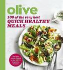 Olive: 100 of the Very Best Quick Healthy Meals by Olive Magazine (Paperback, 2016)