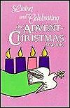 Living and Celebrating the Advent Christmas Seasons