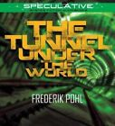 The Tunnel Under the World by Frederik Pohl (CD-Audio, 2015)