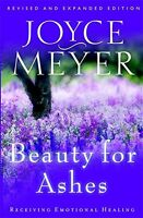 Beauty For Ashes: Receiving Emotional Healing By Joyce Meyer, (paperback), Faith