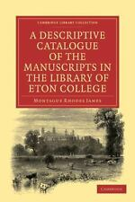 A Descriptive Catalogue of the Manuscripts in the Library of Eton College by...