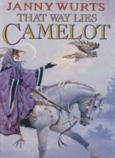That Way Lies Camelot,Janny Wurts- 9780002246026