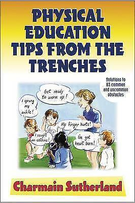 (Very Good)-Physical Education Tips from the Trenches (Paperback)-Sutherland, Ch