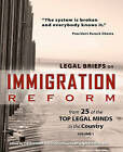 Legal Briefs on Immigration Reform from 25 of the Top Legal Minds in the Country by Deborah Robinson, Mona Parsa Esq (Paperback / softback, 2011)