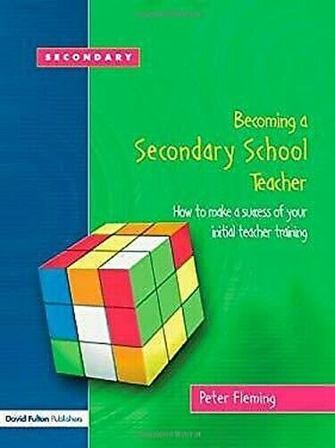 Becoming A Secondary School Teacher: How To Make Success von Ihre Initialen Teac