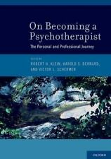 On Becoming a Psychotherapist: The Personal and Professional Journey by