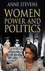 Women, Power and Politics by Anne Stevens (Paperback, 2007)