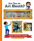 Are You an Art Sleuth?: Look, Discover, Learn! by Brooke Digiovanni Evans (Hardback, 2016)