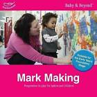 Mark Making: Progression in Play for Babies and Children by Liz Williams, Sally Featherstone (Paperback, 2013)