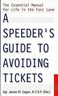 A Speeder's Guide to Avoiding Tickets by James M Eagan, James M Eagen (Paperback / softback, 1999)