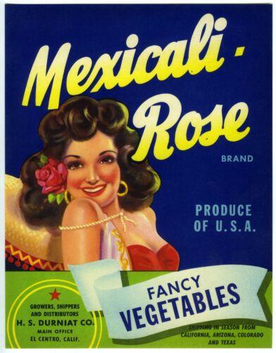MEXICALI ROSE~SENORITA~GUARANTEED ORIGINAL /'40s CALIFORNIA VEGETABLE CRATE LABEL