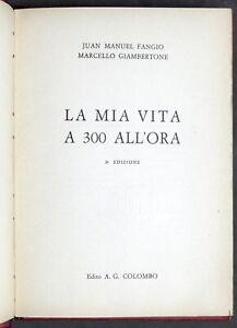 Sport-automobilismo-Fangio-Giambertone-La-mia-vita-a-300-all-039-ora-ed-1963