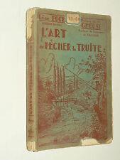 Livre Peche L'Art de Pêcher la Truite 1936 L FOCH Fishing Truite Trout Soueich
