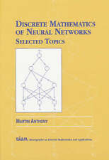 Discrete Mathematics of Neural Networks: Selected Topics (Monographs on Discret
