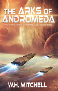 The Arks of Andromeda (Imperium Chronicles Book 1)