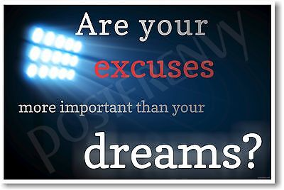 Are Your Excuses More Important Than Your Dreams - Motivational Classroom POSTER