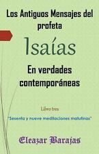 Los Antiguos Mensajes Del Profeta Isaías en Verdades Contemporáneas :...