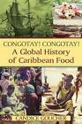 Congotay! Congotay!: A Global History of Caribbean Food by Candice Goucher (Paperback, 2013)