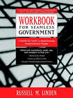 Seamless Government: A Hands-on Guide to Implementing Organizational Change: Workbook by R.M. Linden (Paperback, 1998)