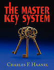 The Master Key System by Charles F Haanel (Paperback / softback, 2008)
