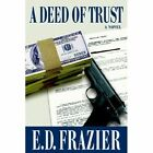 a Deed of Trust Frazier Thriller / Suspense iUniverse Hardback 9780595675883