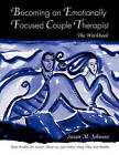 Becoming an Emotionally Focused Couple Therapist by Alison Lee, Gail Palmer, Scott R. Woolley, Brent Bradley, James L. Furrow, Susan M. Johnson, Doug Tilley (Paperback, 2005)