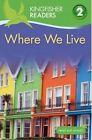 Kingfisher Readers L2: Where We Live by Thea Feldman, Brenda Stones, Feldman, Louis, Stones (Hardback, 2012)