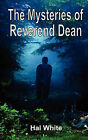 The Mysteries of Reverend Dean by Hal White (Paperback, 2008)