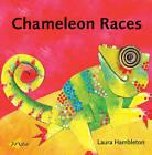 Chameleon Races by Laura Hambleton (Hardback, 2005)