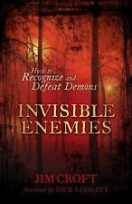 Invisible Enemies: How to Recognize and Defeat Demons - LikeNew - Croft, Jim -
