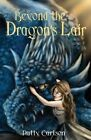 Beyond the Dragon's Lair by Patty Carlson (Paperback / softback, 2013)