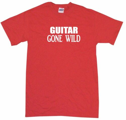 Guitar Gone Wild Mens Tee Shirt Pick Size /& Color Small 6XL