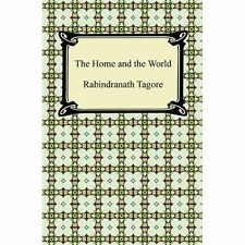 The Home and the World by Tagore, Rabindranath