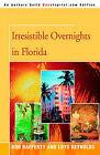 Irresistible Overnights in Florida by Loys Reynolds Rafferty (Paperback / softback, 2005)