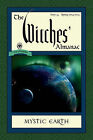 Witches' Almanac: Issue 33: Spring 2014 - Spring 2015: Mystic Earth by Andrew Theitic (Paperback, 2013)