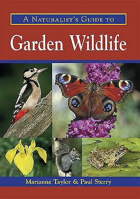 1 of 1 - A Naturalist's Guide to Garden Wildlife by Marianne Taylor (Paperback) New Book