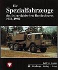 Die Fahrzeuge, Flugzeuge, Uniformen und Waffen des österreichischen Bundesheeres von 1918 - heute von Rolf M. Urrisk (1990, Gebundene Ausgabe)