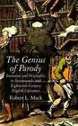 The Genius of Parody: Imitation and Originality in Seventeenth and Eighteenth-Century English Literature: 2007 by Robert L. Mack (Hardback, 2007)